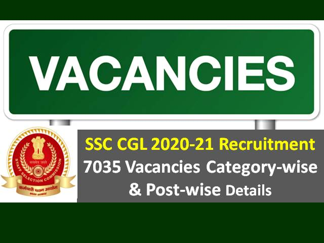 SSC CGL 2020-21 Group B&C 7035 Vacancies Recruitment: Check Categorywise/ Postwise Vacancy Detail in Various Ministries & Govt Departments