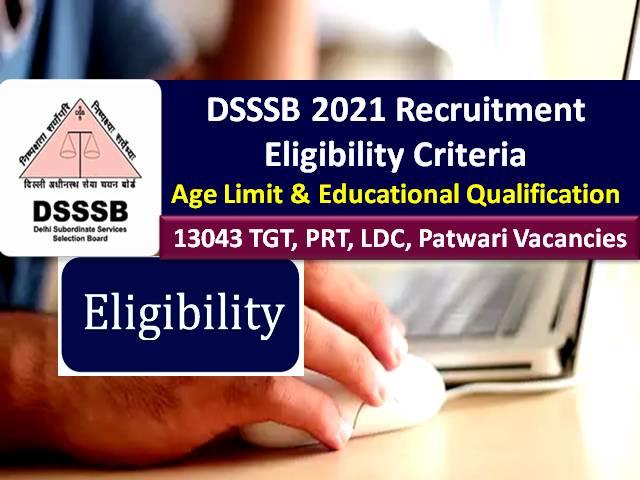 DSSSB Recruitment 2021 Eligibility Criteria: Check Age Limit & Educational Qualification for 13043 TGT/PRT/ LDC/Patwari Vacancies