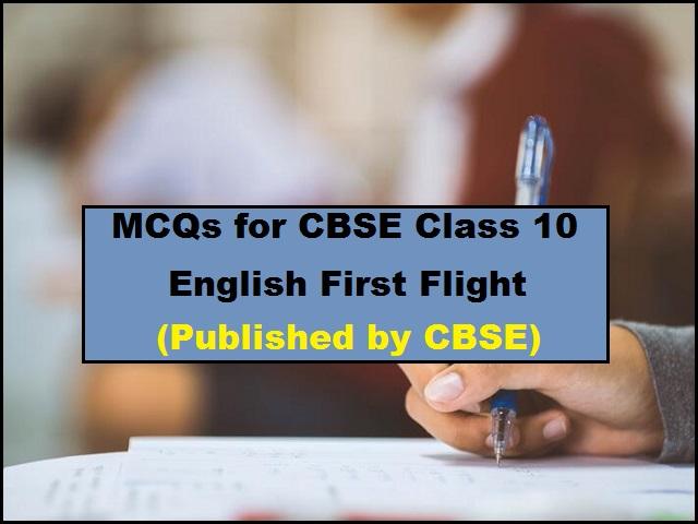 Class 10 English First Flight MCQ Questions