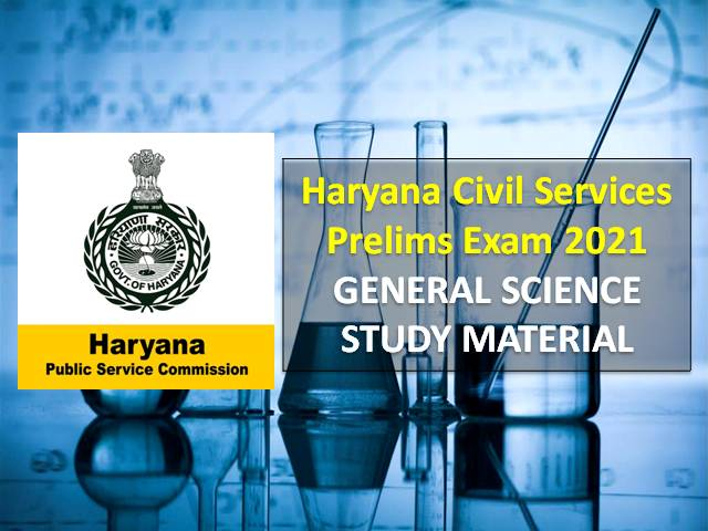 HPSC Haryana Civil Services General Science GS Study Material 2021: Check Important Topics & Questions with Answers for HCS Prelims Exam