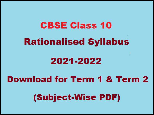 CBSE Class 10 Term Wise Syllabus 2021-2022