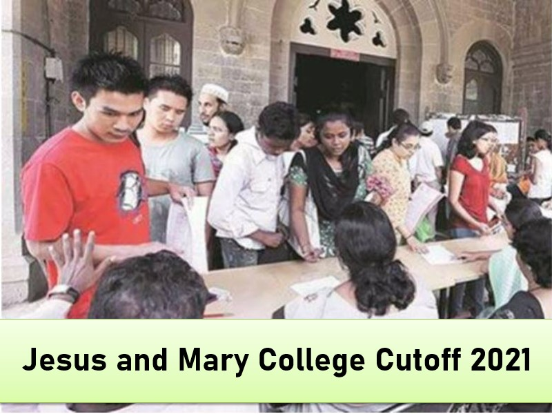 Jesus and Mary College (DU) Cut-Off 2021 Know Cut-off Trends, Courses, Admission, Fees, Facilities