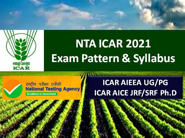 NTA ICAR 2021 Exam Pattern & Syllabus: Get Complete ICAR AIEEA UG/PG, ICAR AICE JRF/SRF PHD Detail