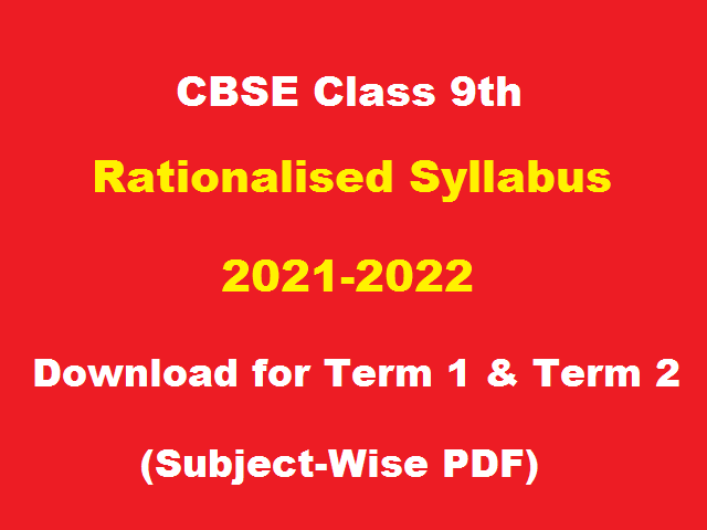 CBSE Class 9 Term Wise Syllabus for Academic Session 2021-2022