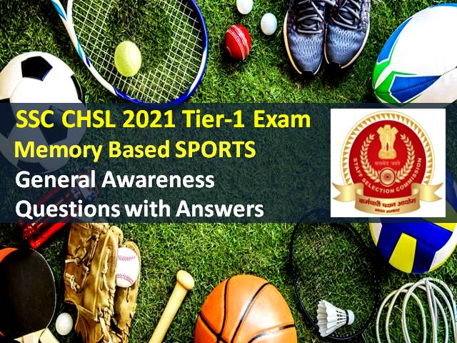 SSC CHSL 2021 Exam from 4th to 12th August for Remaining Candidates: Check Tier-1 Memory Based General Awareness Sports Questions with Answers