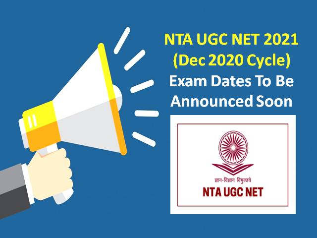 UGC NET 2021 New Exam Dates to be out soon @ugcnet.nta.nic.in: NTA will Release the Official Notification