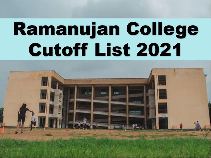 Ramanujan College Cut-off List 2021