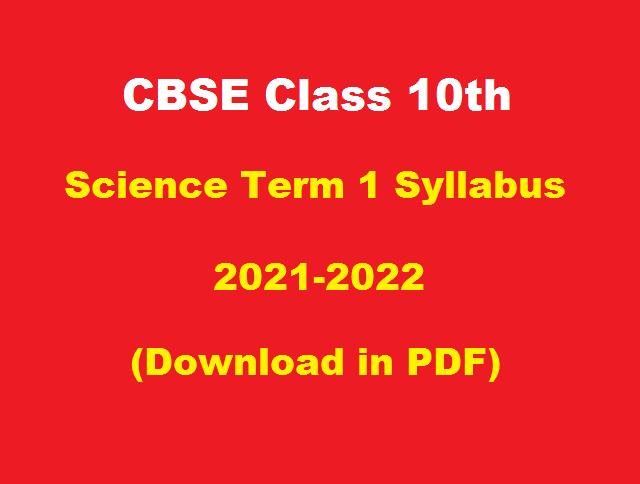 CBSE Class 10 Science Term 1 Syllabus 2021 2022