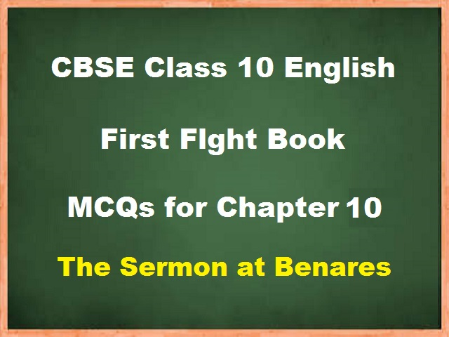 MCQs for Class 10 English Chapter 10 - The Sermon at Benares