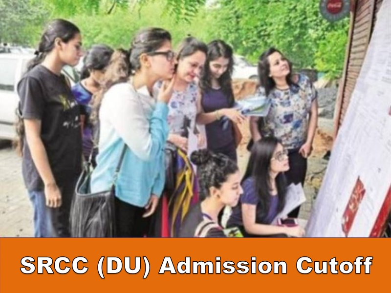SRCC (DU) Cut-Off 2021 Know Cut-off Trends, Courses, Admission, Fees, Facilities