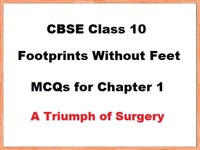 Class 10 English Footprints without Feet MCQs for Chapter 1
