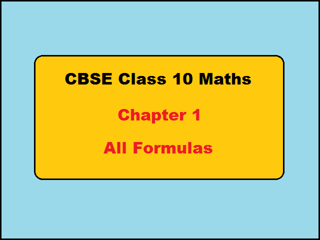 CBSE Class 10 Maths Chapter 1 Real Numbers Formulas