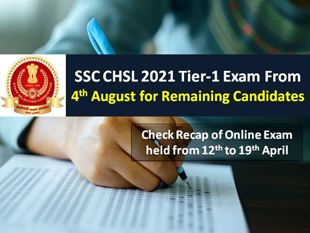 SSC CHSL 2021 Exam from 4th to 12th Aug for Leftover Candidates: Check Highlights of Tier-1 2020 Exam held from 12th to 19th Apr 2021