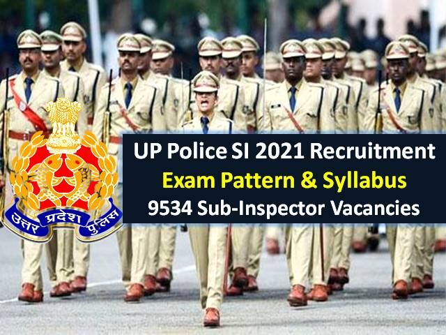 UP Police SI Syllabus & Exam Pattern 2021: Check Online Exam, Physical Tests (PET & PST) Details for Recruitment of 9534 Sub-Inspector Vacancies
