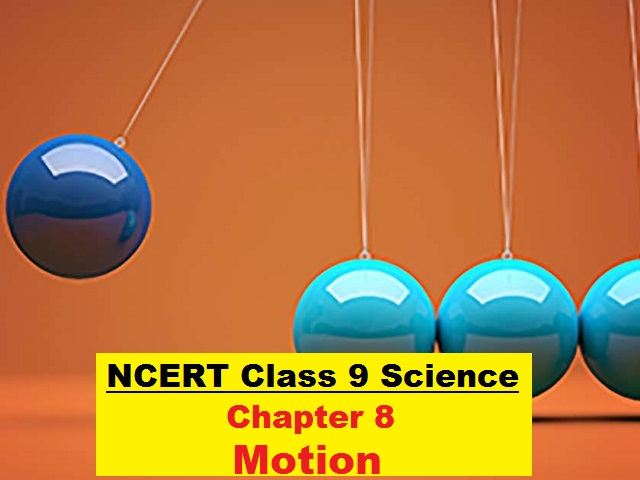 NCERT Class 9 Science Chapter 8 Motion