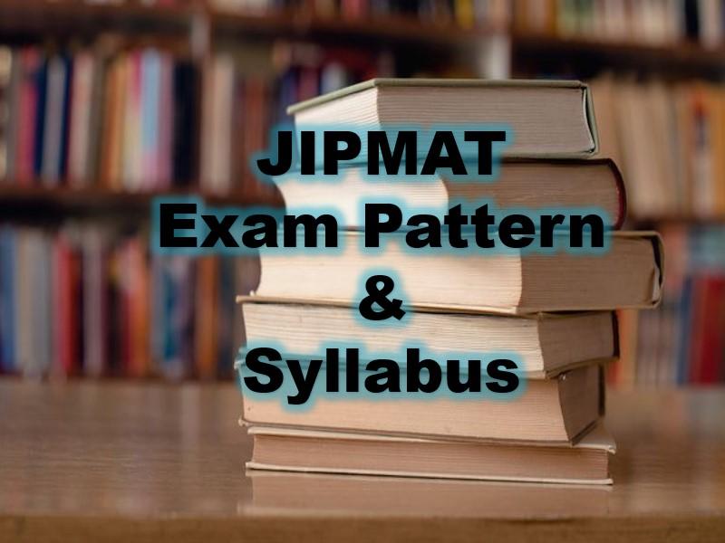JIPMAT Exam Pattern & Syllabus