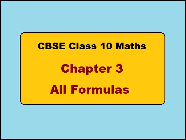 CBSE Class 10 Maths Chapter 3 All Formulas