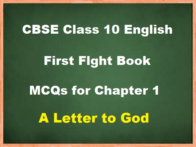 MCQ questions for Class 10 English Chapter 1 - A Letter to God