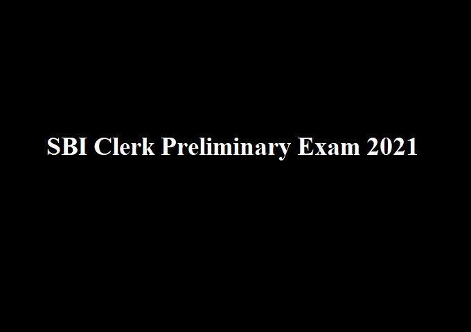 SBI Clerk Prelims 2021 Exam: 10, 11, 12 and 13 July 2021 - Check Updates