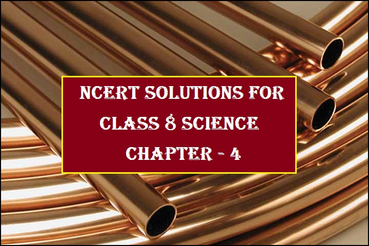 NCERT Solutions for Class 8 Science Chapter 4