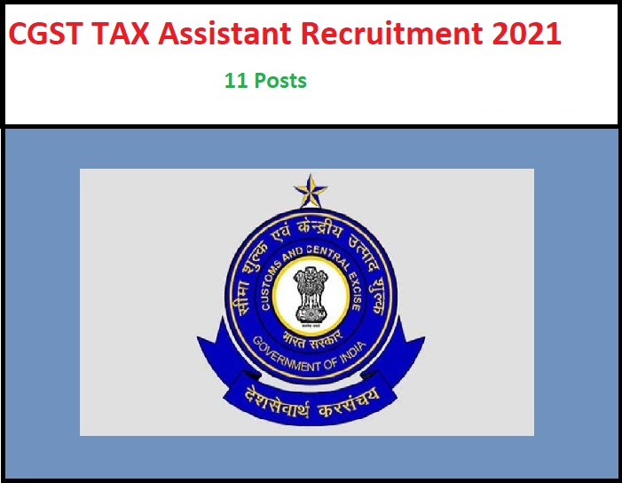 Central Goods & Service Tax Recruitment 2021: Apply Tax Assistant Posts