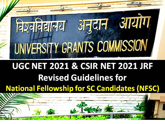 CSIR NET/UGC NET 2021 Revised National Fellowship for SC Candidates (NFSC): UGC Modified NET JRF Selection Procedure for Schedule Caste Category