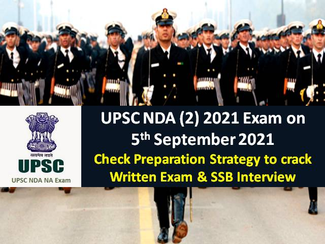 UPSC NDA (2) 2021 Exam Preparation Strategy: Check Preparation Tips to clear Written Test & SSB Interview Selection Process