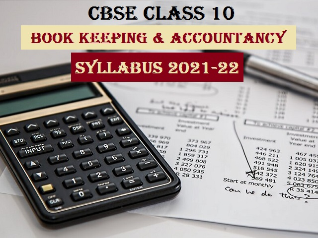 CBSE Class 10 Elements of Book Keeping and Accountancy Syllabus 2021-2022