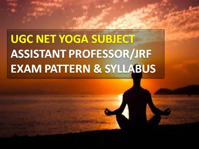 UGC NET Yoga Subject Exam 2021: Check Detailed Topic wise Syllabus with Latest Exam Pattern