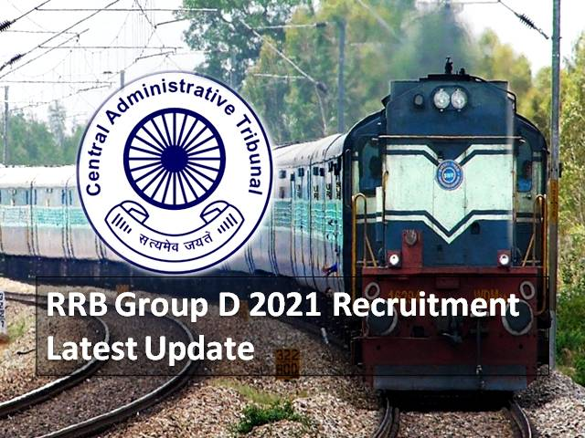 RRB Group D 2021 Rejected Application Status Update: Central Administrative Tribunal (CAT) Sought Information from Railway Recruitment Board for Cancelled Application Complaints