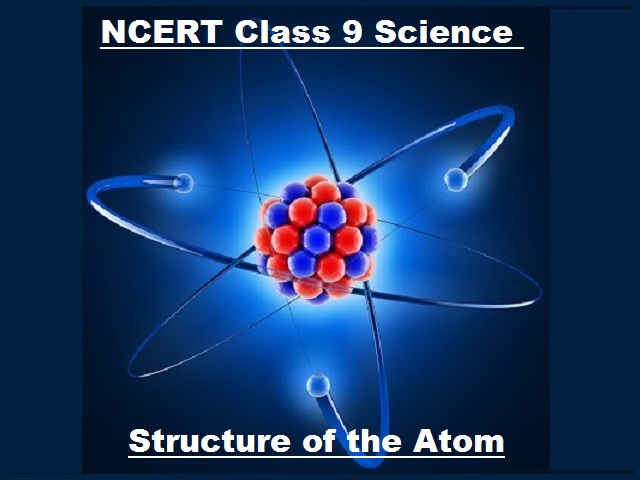 NCERT Class 9 Science Chapter 4 Structure of the Atom