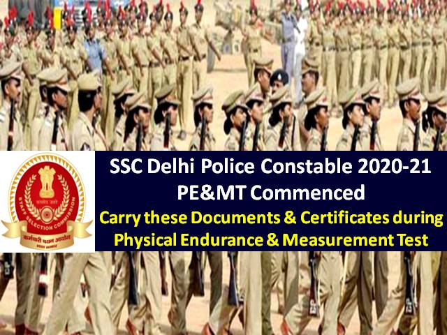Delhi Police Constable PE&MT 2020-2021 Commenced: Carry these Documents & Certificates during Physical Endurance & Measurement Test, Check SSC Official Guidelines!