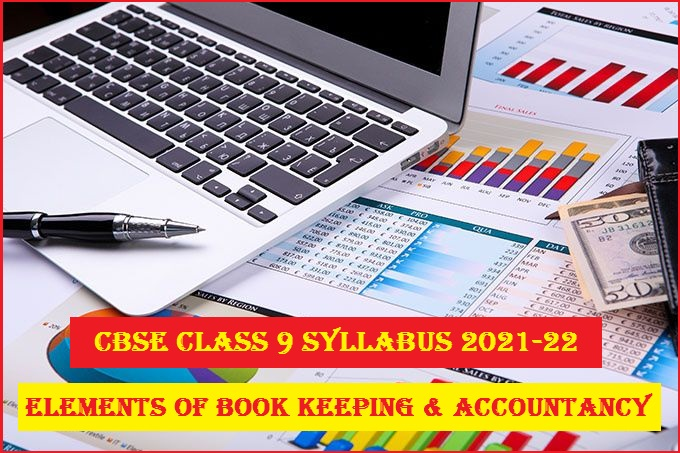 CBSE Class 9 Elements of Book Keeping and Accountancy Syllabus 2021-2022