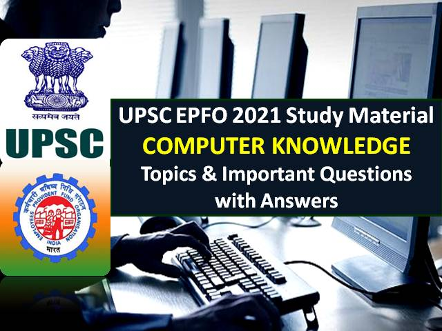 UPSC EPFO 2021 Exam Computer Knowledge Study Material: Check Important Topics & Questions with Answers for Enforcement & Accounts Officer Recruitment Test (RT)