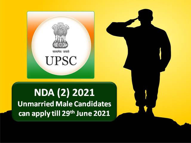 UPSC NDA 2 2021 Ends on 29th June @upsconline.nic.in: Check How to Apply Online for Indian Army, Navy, Air Force Recruitment