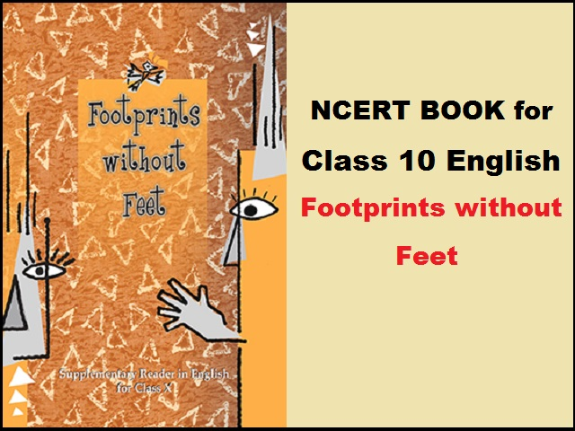 NCERT Book for Class 10 English - Footprints without Feet