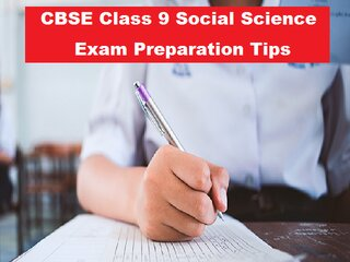CBSE Class 9 Social Science Preparation Tips for Annual Exam 2021