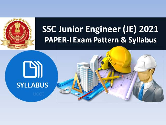 SSC JE 2021 Paper-1 Exam Pattern and Syllabus: Check SSC Junior Engineer Latest Exam Pattern & Detailed Syllabus