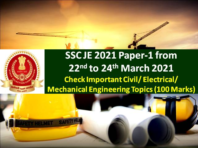 SSC JE 2021 Paper-1 Begins Today (from 22nd to 24th March): Check Important Civil/Electrical/ Mechanical Engineering Topics (100 Marks)