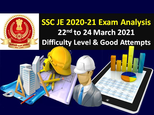 SSC JE 2021 Exam Analysis Paper-1 (22nd to 24th March All Shifts): Check Difficulty Level of SSC JE 2021 Question Paper & Good Attempts for Civil/Mechanical/ Electrical Engineering