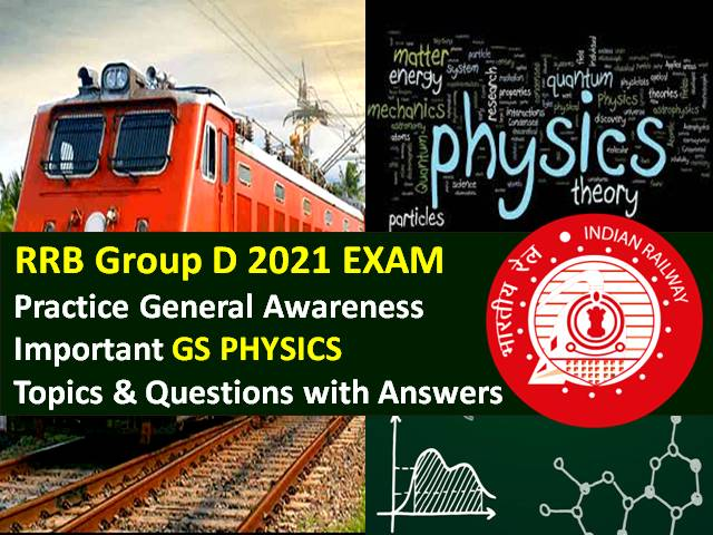 RRB Group D 2021 Exam Important GS Physics Topics/Questions with Answers: Practice Solved General Science Paper to Score High Marks in RRC/RRB Group D CBT 2021