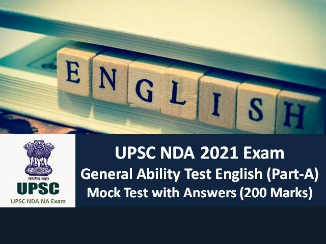 UPSC NDA 2021 Exam General Ability Test (GAT) Mock Test: Practice English Mock Test with Answers (200 Marks) for Written Exam