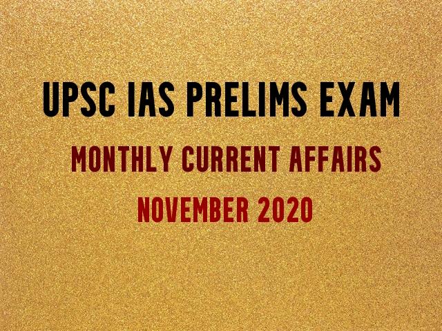 UPSC IAS Prelims Monthly Current Affairs & GK Topics November 2020