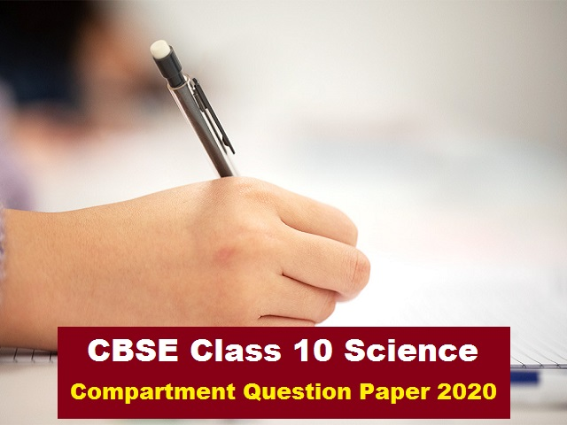 CBSE Class 10 Science Compartment Question Paper 2020