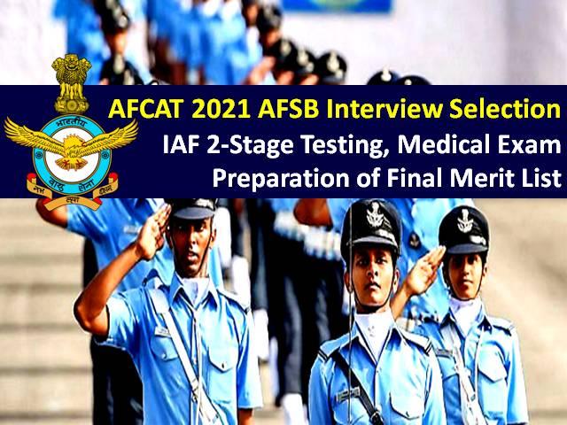 AFCAT AFSB Interview Selection Process 2021: Check IAF AFSB 2-Stage Testing Procedure, Medical Exam Details & Preparation of Final Merit List