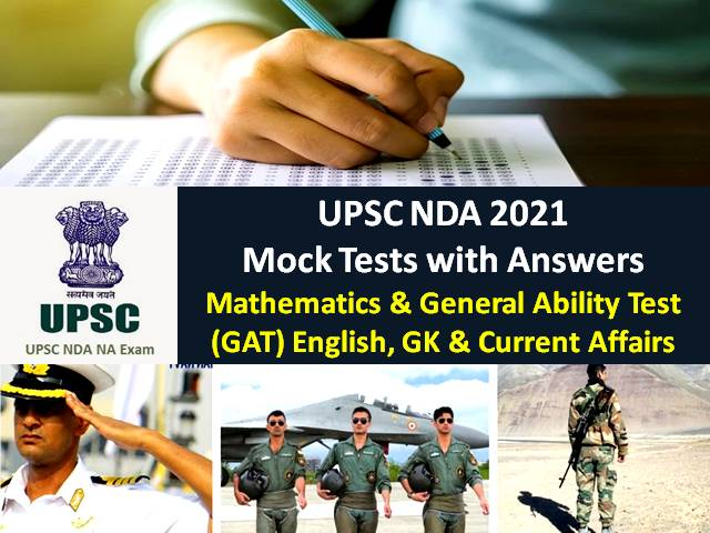 UPSC NDA 2021 Exam Preparation-Practice Mock Tests before 18th April: Get Maths & General Ability Test (GAT) English, GK & Current Affairs Mock Tests with Answers