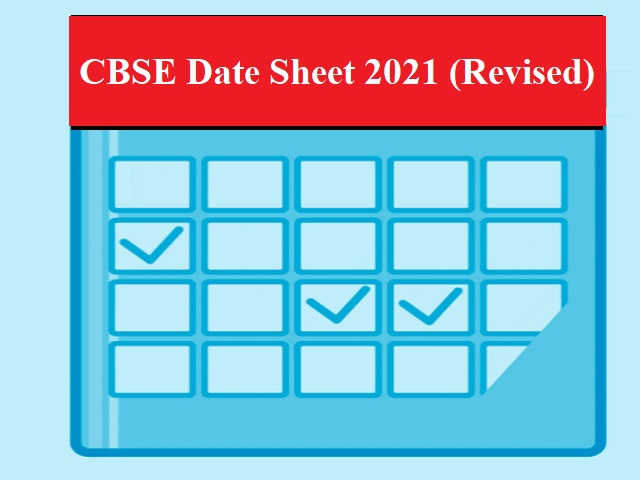 Revised CBSE Date Sheet 2021: CBSE Time Table 2021