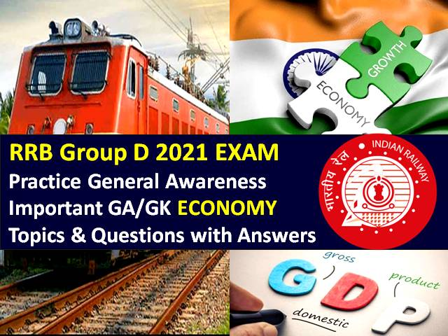 RRB Group D 2021 Exam Important GA/GK Economy Topics/Questions with Answers: Practice Solved General Awareness Paper to Score High Marks in RRC/RRB Group D CBT 2021