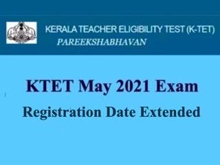 KTET May 2021 Registration Date Extended @ktet.kerala.gov.in: Check How to Apply