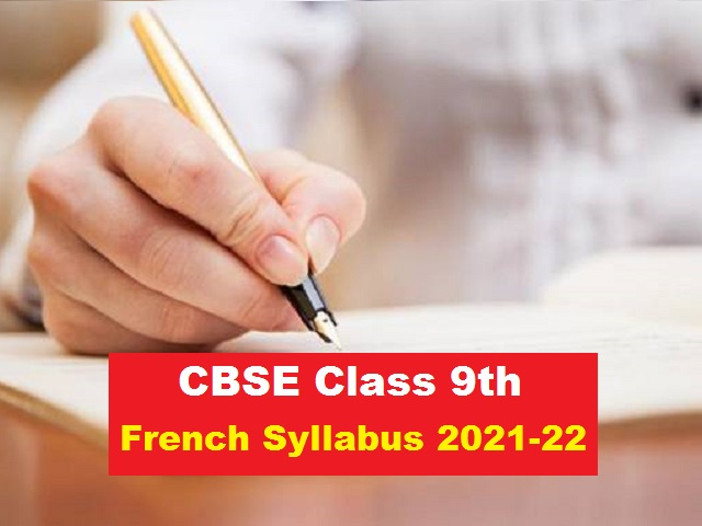 CBSE Class 9 French Syllabus 2021-2022